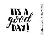 it's a good day  black white... | Shutterstock .eps vector #580793230