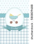 baby boy shower or arrival card ... | Shutterstock .eps vector #580809688