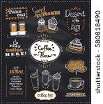 coffee time chalkboard designs... | Shutterstock .eps vector #580818490
