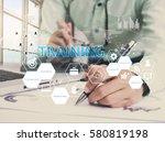 businessman hand writeing...   Shutterstock . vector #580819198