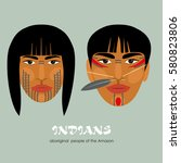 indians   the indigenous people ... | Shutterstock .eps vector #580823806