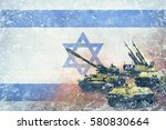 israel army  military forces   Shutterstock . vector #580830664