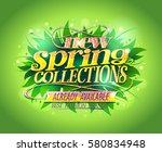 new spring collections... | Shutterstock .eps vector #580834948
