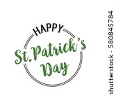 happy st. patricks day... | Shutterstock .eps vector #580845784