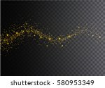 glowing magical wave of glitter ... | Shutterstock .eps vector #580953349
