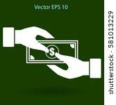 transfer money from hand to... | Shutterstock .eps vector #581013229