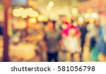 abstract blur image of retail... | Shutterstock . vector #581056798