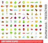 100 farm icons set in cartoon... | Shutterstock . vector #581067400