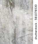 concrete texture for background.... | Shutterstock . vector #581078530