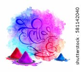 creative hindi text holi hai ... | Shutterstock .eps vector #581142040