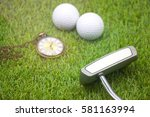 putter and watch and golf balls ...   Shutterstock . vector #581163994
