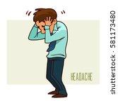man get headache  healthcare... | Shutterstock .eps vector #581173480