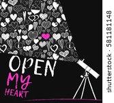 open my heart text inscription... | Shutterstock .eps vector #581181148
