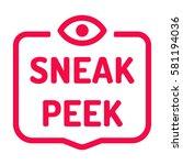 sneak peek. badge with eye icon.... | Shutterstock .eps vector #581194036