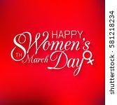 international happy women's day ... | Shutterstock .eps vector #581218234