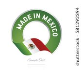 made in mexico flag green color ... | Shutterstock .eps vector #581292394