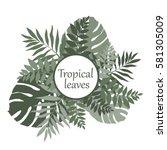 tropical leaves illustration ... | Shutterstock .eps vector #581305009