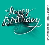 happy birthday   premium... | Shutterstock .eps vector #581310844