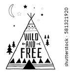 wild and free typography... | Shutterstock .eps vector #581321920