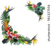 composition of tropical ... | Shutterstock .eps vector #581327056