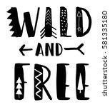 wild and free typography for... | Shutterstock .eps vector #581335180