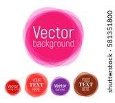 set of vector colorful round... | Shutterstock .eps vector #581351800