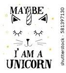 unicorn cat illustration print...   Shutterstock .eps vector #581397130