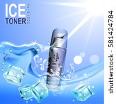 ice toner contained in the... | Shutterstock .eps vector #581424784