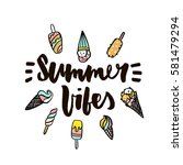 summer vibes with ice cream.... | Shutterstock .eps vector #581479294