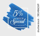 sale special offer 5  off sign... | Shutterstock .eps vector #581486269