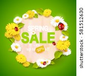 spring sale flyer with flowers... | Shutterstock .eps vector #581512630