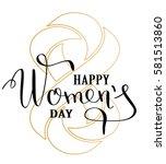 womens day lettering greeting... | Shutterstock .eps vector #581513860
