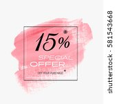 sale special offer 15  off sign ... | Shutterstock .eps vector #581543668