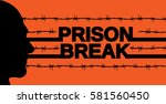 prison break poster. vector... | Shutterstock .eps vector #581560450