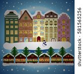 background. winter village... | Shutterstock . vector #581565256