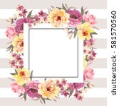 floral square background...   Shutterstock . vector #581570560