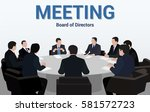 meeting   the board of... | Shutterstock .eps vector #581572723