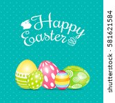 happy easter spring holiday... | Shutterstock .eps vector #581621584