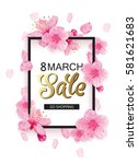 8 march background with flowers.... | Shutterstock .eps vector #581621683