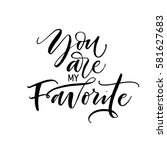 you are my favorite postcard.... | Shutterstock .eps vector #581627683