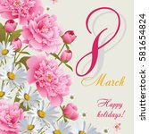 8 march women's day greeting... | Shutterstock .eps vector #581654824
