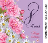 8 march women's day greeting...   Shutterstock .eps vector #581654830
