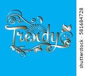 trendy. calligraphic vintage... | Shutterstock .eps vector #581684728