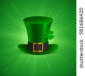 saint patrick's hat with clover.... | Shutterstock .eps vector #581686420