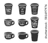 coffee cup logo set. lettering... | Shutterstock .eps vector #581697976