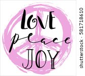 love  peace  joy quotes text... | Shutterstock .eps vector #581718610