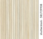 seamless natural wood texture | Shutterstock . vector #581729938