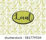 vector hand drawn vegetable... | Shutterstock .eps vector #581779534