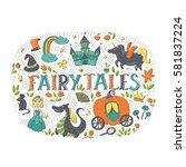 vector fairy tales illustration ... | Shutterstock .eps vector #581837224