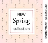 vector image of a spring banner.... | Shutterstock .eps vector #581851030
